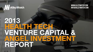 The 2013 HealthTech Venture Capital and Angel Funding Report