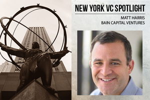 A New York VC Spotlight: Matt Harris of Bain Capital Ventures