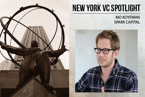A New York VC Spotlight: Mo Koyfman of Spark Capital