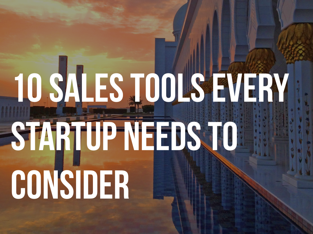 10 Sales Tools Every  Startup NEEDS TO Consider.001