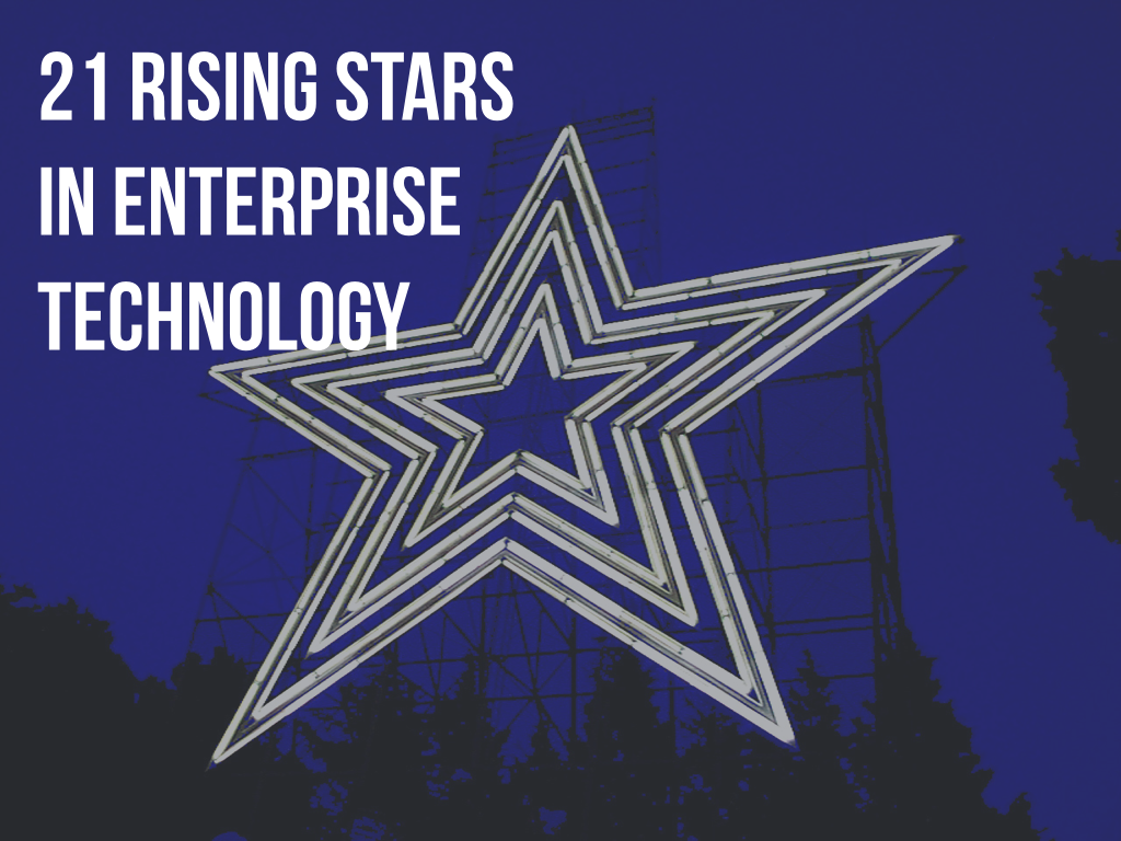 21 rising stars in enterprise technology.001