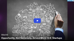 Opportunity, Not Necessity, Drives More US Startups