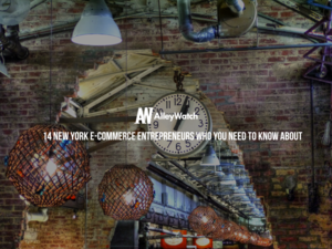 14 NYC E-Commerce Entrepreneurs You Need to Know About