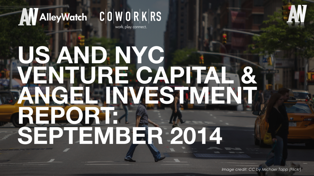 AlleyWatch September 2014 New York and US Venture Capital & Angel Investment Report.002