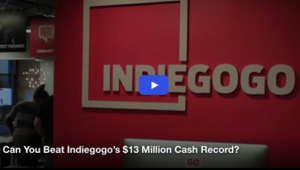 Can You Beat Indiegogo's $13 Million Cash Record?
