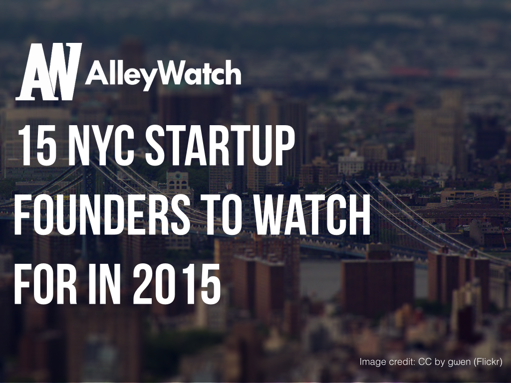 15 NYC Startup Founders to Watch For in 2015.001