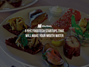 5 NYC FoodTech Startups That Will Make Investor's Mouths Water at Food-X Demo Day