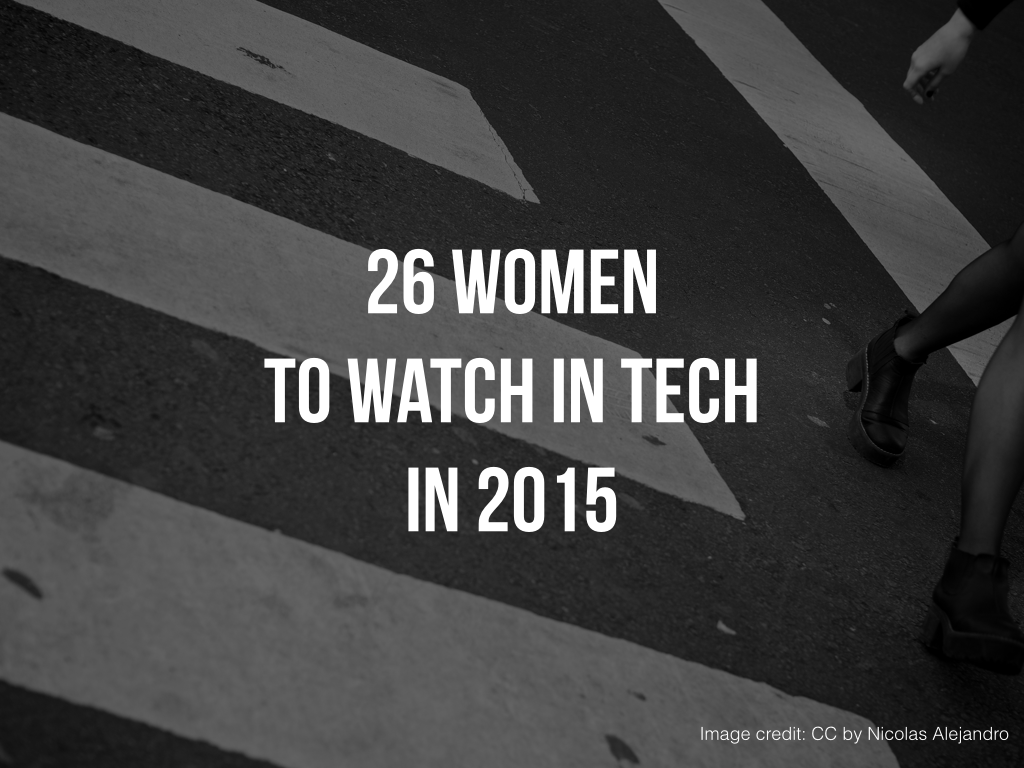 26 women to watch in tech 2015.001