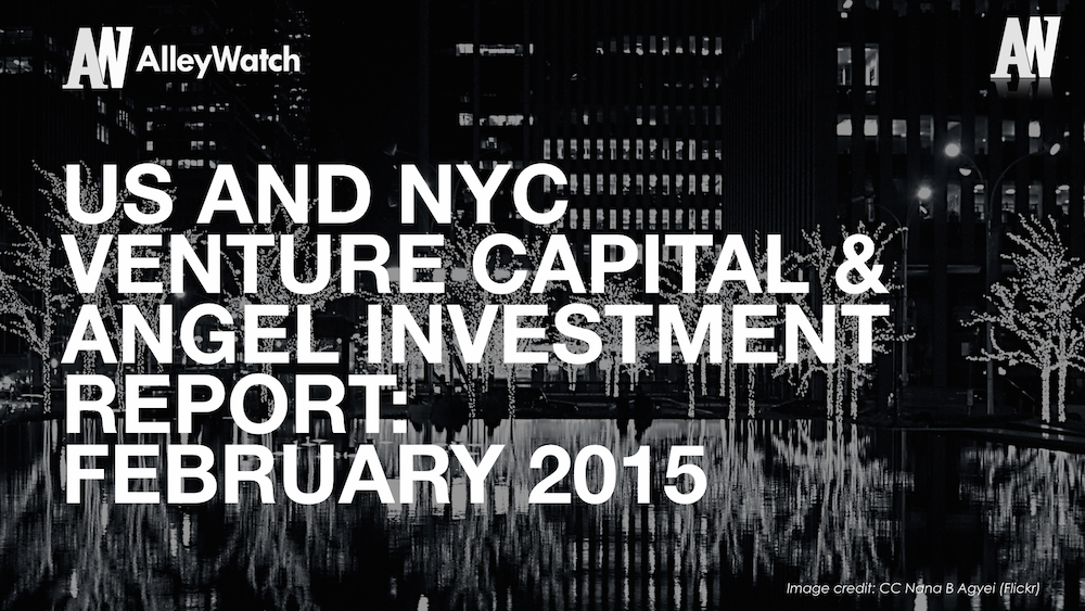 AlleyWatch February 2015 New York and US Venture Capital & Angel Investment Report.002