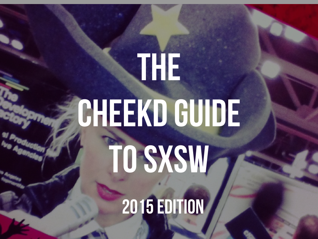 Cheekd Guide to SXSW.001
