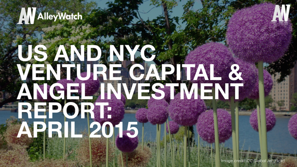 AlleyWatch April 2015 New York and US Venture Capital & Angel Investment Report.002