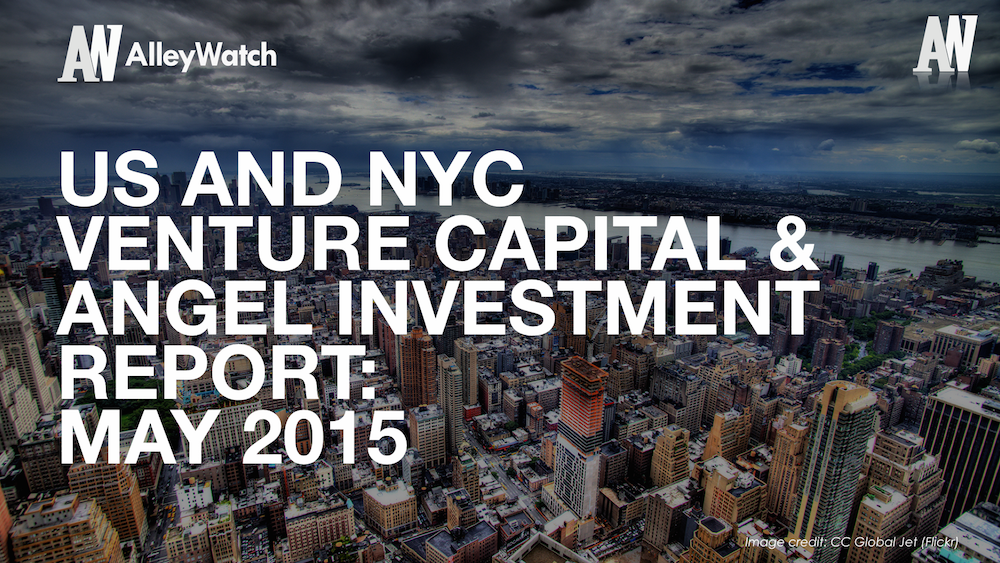 AlleyWatch May 2015 New York and US Venture Capital & Angel Investment Report.002