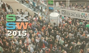 As You Consider Attending SXSW 2016, Here's What Was Awesome About SXSW 2015