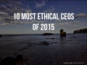 10 Most Ethical CEOs of 2015