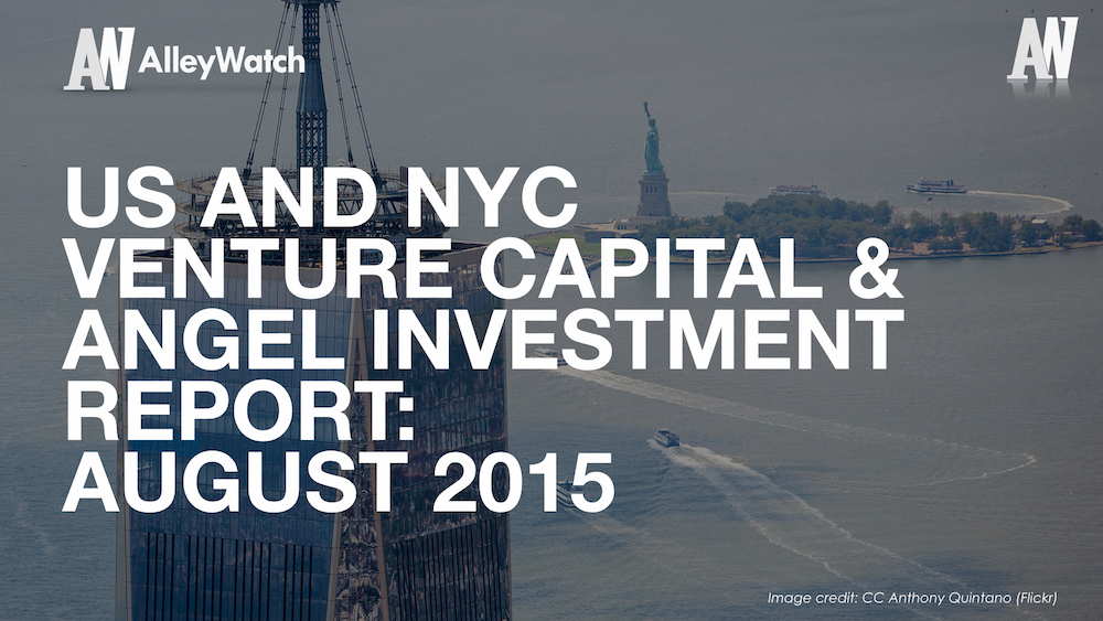 AlleyWatch August 2015 New York and US Venture Capital & Angel Investment Report.002