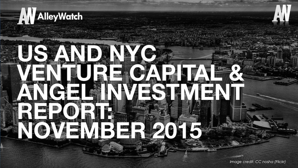 AlleyWatch November 2015 New York and US Venture Capital & Angel Investment Report.002