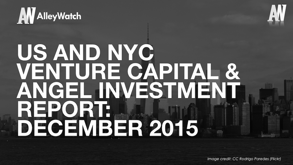 AlleyWatch December 2015 New York and US Venture Capital & Angel Investment Report.002