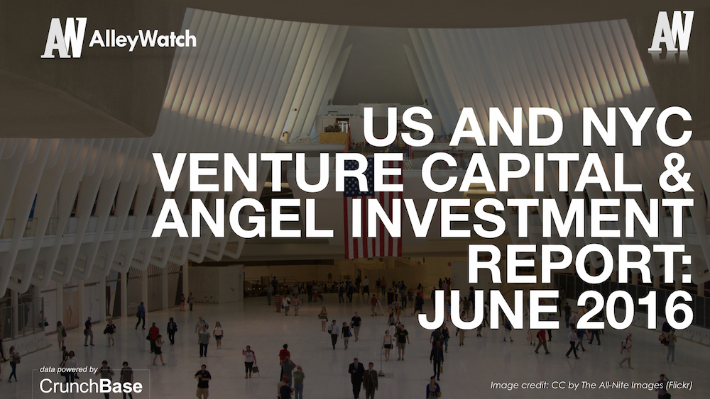 AlleyWatch June 2016 New York and US Venture Capital & Angel Investment Report.002
