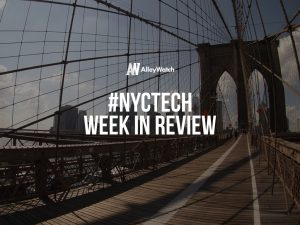#NYCtech Week in Review: 8/27/17 – 9/2/17