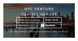 The November 2017 NYC Venture Capital and Early Stage Funding Report