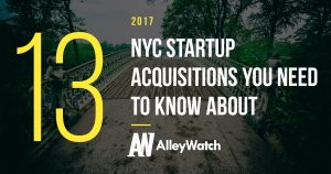 13 NYC Startup Acquisitions in 2017 You Need to Know About