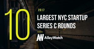 These NYC Startups Raised the 10 Largest Series C Rounds of 2017