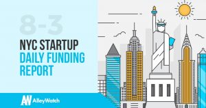 The AlleyWatch NYC Startup Daily Funding Report: 8/3/18