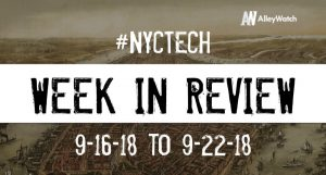#NYCtech Week in Review: 9/16/18-9/22/18