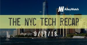 The AlleyWatch NYC Tech Weekly Video Recap: 9-17-2018