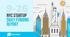 The AlleyWatch NYC Startup Daily Funding Report: 9/26/18