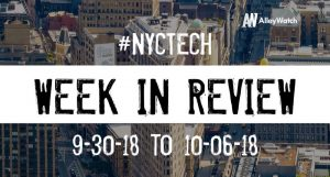 #NYCtech Week in Review: 9/30/18-10/6/18