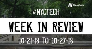 #NYCtech Week in Review: 10/21/18-10/27/18