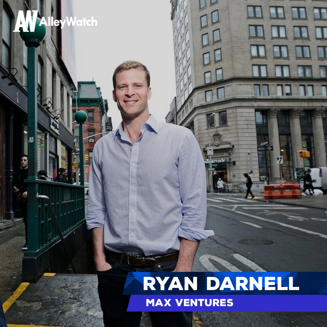 Inside the Mind of a NYC VC: Ryan Darnell of Max Ventures - AlleyWatch