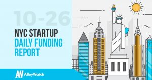 The AlleyWatch NYC Startup Daily Funding Report: 10/26/18