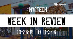 #NYCtech Week in Review: 10/28/18-11/3/18