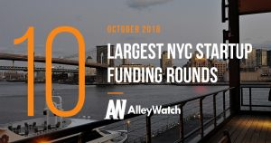 The 10 Largest NYC Startup Fundings of October 2018