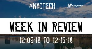 #NYCtech Week in Review: 12/9/18-12/15/18