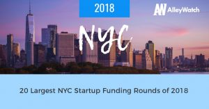 These NYC Startups Raised the 20 Largest Funding Rounds in 2018