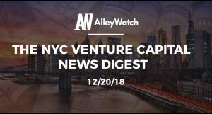 The NYC Venture Capital News Digest: 12/20/18