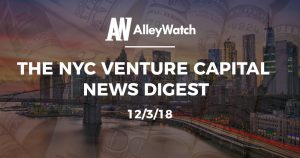 The NYC Venture Capital News Digest: 12/3/18