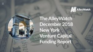 The AlleyWatch December 2018 New York Venture Capital Funding Report