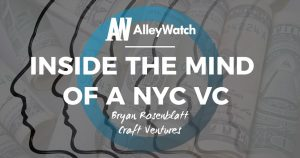 Inside the Mind of a NYC VC: Bryan Rosenblatt of Craft Ventures