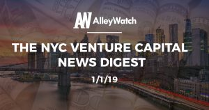 The NYC Venture Capital News Digest: 1/2/19