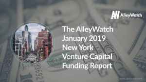 The AlleyWatch January 2019 New York Venture Capital Funding Report