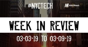 #NYCtech Week in Review: 3/3/19-3/9/19