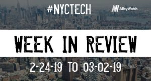 #NYCtech Week in Review: 2/24/19-3/2/19
