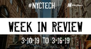 #NYCtech Week in Review: 3/10/19-3/16/19