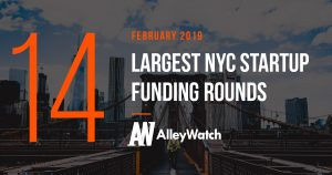 These are the 14 Largest NYC Tech Startup Funding Rounds of February 2019
