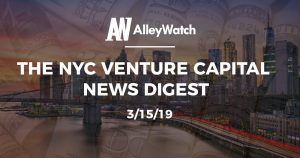 The NYC Venture Capital News Digest: 3/15/19