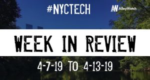 #NYCtech Week in Review: 4/7/19-4/13/19